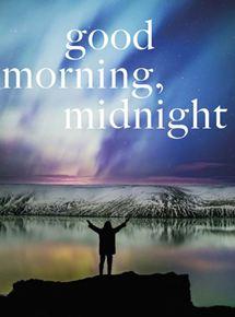 Good Morning, Midnight
