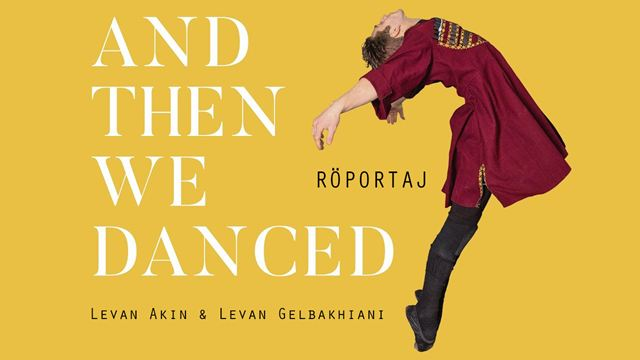 "Levan Akin ve Levan Gelbakhiani ile ""And Then We Danced"" Röportajı"