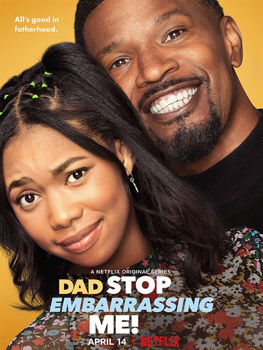 Dad Stop Embarrassing Me! : Afis